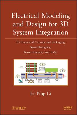 IEEE Computer Society Press Electrical Modeling and Design for 3D System Integration: 3D Integrated Circuits and Packaging, Signal Integrity, Power Integrit at Sears.com