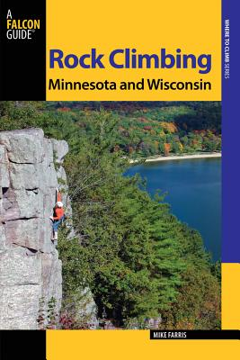 Rock Climbing Minnesota and Wisconsin By Farris, Mike